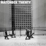 Exile On Mainstream - Matchbox Twenty