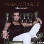 Mr. Lonely - Mark Medlock