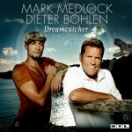 Dreamcatcher - Mark Medlock + Dieter Bohlen