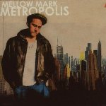 Metropolis - Mellow Mark