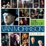 The Best Of Van Morrison Volume 3 - Van Morrison
