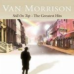 Still On Top - The Greatest Hits - Van Morrison