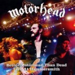 Better Motörhead Than Dead - Live At Hammersmith - Motörhead