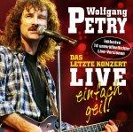 Das letzte Konzert - Live - Einfach geil! - Wolfgang Petry