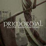 To The Nameless Dead - Primordial