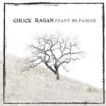 Feast Or Famine - Chuck Ragan