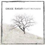 Feast Or Famine - Chuck Ragan