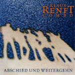 Abschied und weitergehn - Klaus Renft Combo