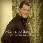 Mi canto de amore - Matthias Sagorski