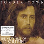 Border Town - The Very Best Of J.D. Souther - J.D. Souther