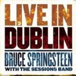 Live In Dublin - {Bruce Springsteen} with the Sessions Band