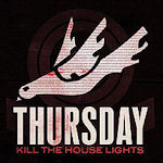 Kill The House Lights - Thursday