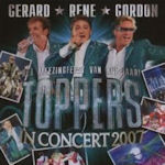 Toppers In Concert 2007 - Gerard - Rene - Gordon