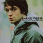 Weil sich alles ändern muss - Rafael Weber