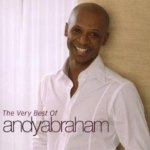 The Very Best Of Andy Abraham - Andy Abraham