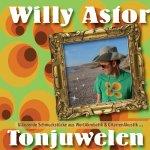 Tonjuwelen - Glänzende Schmuckstücke aus WortAkrobatik und GitarrenAkustik... - Willy Astor