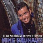 Es ist nichts mehr wie es war - Mike Bauhaus