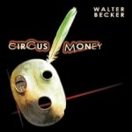 Circus Money - Walter Becker