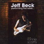 Performing This Week... Live At Ronnie Scotts - Jeff Beck