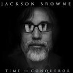 Time The Conqueror - Jackson Browne