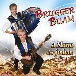 A Mann, der jodeln kann - Brugger Buam