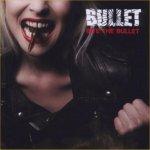Bite The Bullet - Bullet