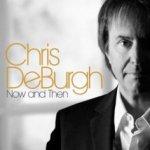 Now And Then - Chris de Burgh