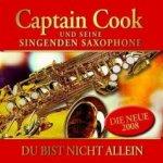 Du bist nicht allein - Captain Cook und seine Singenden Saxophone