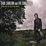 Songs For The Lost And Brave - {Carl Carlton} + the Songdogs
