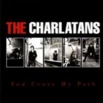 You Cross My Path - Charlatans