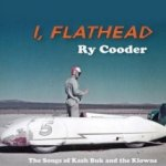 I, Flathead - Ry Cooder