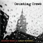 Saturday Nights And Sunday Mornings - Counting Crows