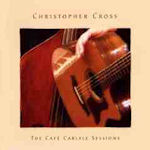 The Cafe Carlyle Sessions - Christopher Cross