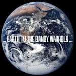 ... Earth To The Dandy Warhols... - Dandy Warhols
