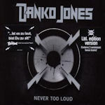Never Too Loud - Danko Jones