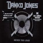 Never Too Loud - Danko Jones