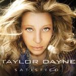 Satisfied - Taylor Dayne