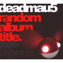 Random Album Title - Deadmau5