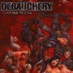 Continue To Kill - Debauchery
