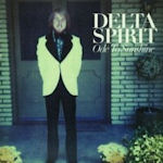 Ode To Sunshine - Delta Spirit