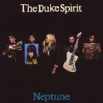 Neptune - Duke Spirit