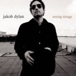 Seeing Things - Jakob Dylan