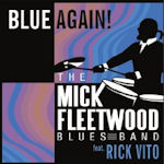 Blues Again! - {Mick Fleetwood} Blues Band + {Rick Vito}