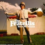 Here We Stand - Fratellis