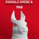 1968 - {Rainald Grebe} + die Kapelle der Versöhnung