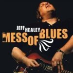 Mess Of Blues - Jeff Healey