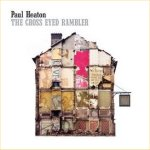 The Cross Eyed Rambler - Paul Heaton