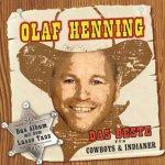 Das Beste für Cowboys und Indianer - Olaf Henning
