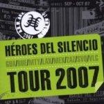 Tour 2007 - Heroes Del Silencio