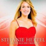 Stärker als die Freiheit - Stefanie Hertel